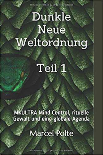Dunkle Neue Weltordnung Teil 1: MKULTRA Mind Control, rituelle Gewalt und eine globale Agenda