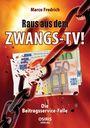 """Der Beitrag enthält am Ende des Textbereichs ein Video. Bild: Cover """"Raus aus dem Zwangs-TV ! - Die Beitragsservice-Falle"""""""