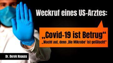 """Bild: SS Video: """"Weckruf eines US-Arztes: """"Covid-19 ist Betrug"""" """"Wacht auf, denn 'Die Mikrobe' ist gefälscht"""""""" (www.kla.tv/18916) / Eigenes Werk"""