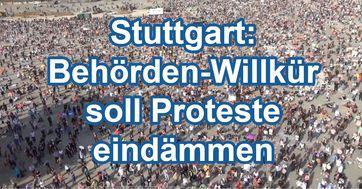 Stuttgart: Behörden-Willkür soll Bürgerproteste eindämmen