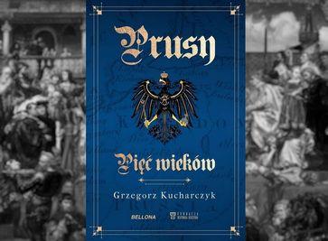 "Buch ""Preußen, fünf Jahrhunderte"" (Prusy, Pięc wieków) Bild: Cover"