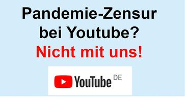 Youtube zensiert kritische Corona-Videos - Nicht mit uns!