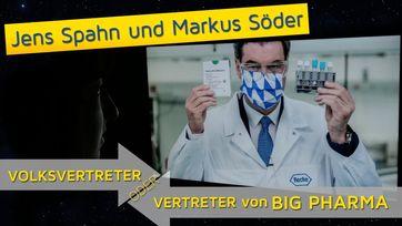 """Bild: Screenshot Video: """" Jens Spahn und Markus Söder - Volksvertreter oder Vertreter von Big Pharma?"""" (www.kla.tv/16846) / Eigenes Werk"""