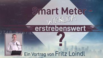 Loindl: Smart Meter – wirklich erstrebenswert?