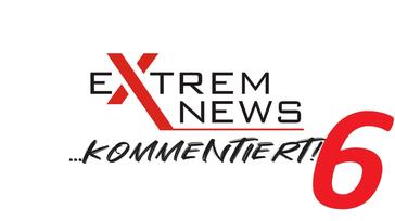ExtremNews kommentiert - Folge 6
