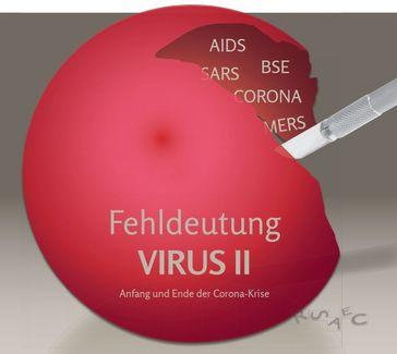 Fehldeutung Virus Teil II. Anfang und Ende der Corona-Krise