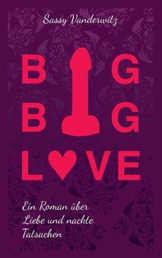 """Cover des Buches """"Big Big Love"""" von Sassy Vanderwitz"""