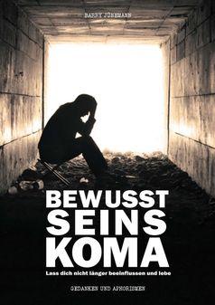 """Cover """"Bewusstseinskoma"""" von Barry Jünemann"""