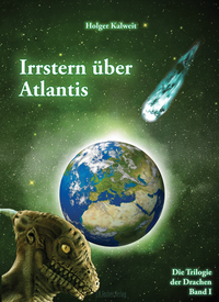 Irrstern über Atlantis - Die Trilogie der Drachen I
