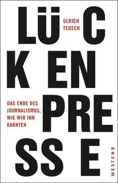 Cover Lückenpresse von Ulrich Teusch