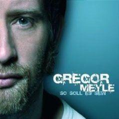 """Gregor Meyle """"So soll es sein"""""""