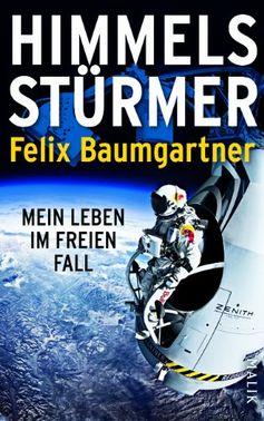 """Cover """" Himmelsstürmer: Mein Leben im freien Fall"""" von Felix Baumgartner"""