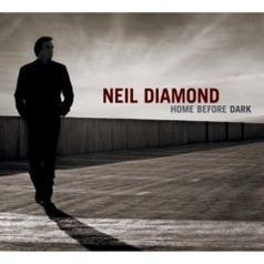 "Neil Diamond ""Home before Dark"""