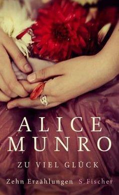 """Cover """"Zu viel Glück: Zehn Erzählungen"""" von Alice Munro"""