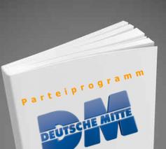 Parteiprogramm der Deutschen Mitte (DM)