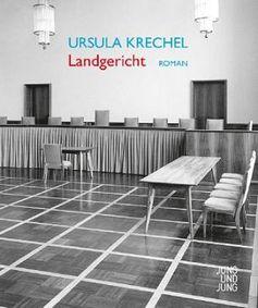 """Cover """"Landgericht"""" ein Roman von Ursula Krechel"""