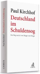 """Kirchhof """"Deutschland im Schuldensog. Der Weg zurück vom Bürgen zum Bürger"""" Cover"""