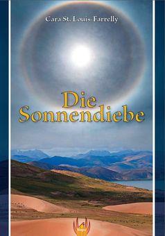 """""""Die Sonnendiebe"""" von Cara St. Louis Farelly"""