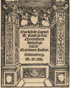 Luthers Auslegung des 7. Kapitels des 1. Korintherbriefs – eine Streitschrift gegen den Zölibat (1523), Archivbild
