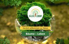"""Aktion """"Bäume - Leben"""" #baeumeleben"""