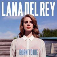 """Cover """"Born To Die"""" von Lana Del Rey"""