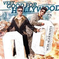"""Cover """"Very Good for Hollywood"""", von der """"SCHLAGERMAFIA"""""""
