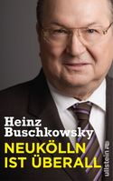 """Cover """"Neukölln ist überall Neukölln ist überall"""" von Heinz Buschkowsky"""