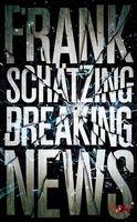 """Cover """"Breaking News"""" von Frank Schätzing"""