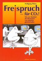 Bild: Cover Freispruch für CO2: Wie ein Molekül die Phantasien von Experten gleichschaltet