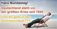 Ist dem Bundestag die Sommerpause wichtiger als der drohende Untergang?