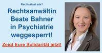 Anwältin Beate Bahner gewaltsam in Psychiatrie verfrachtet - Aufruf zur Solidarität