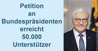 Petition an Bundespräsidenten Steinmeier erreicht trotz Boykott von Massenmedien 50.000 Unterstützer!