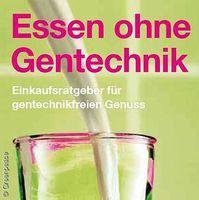 "Greenpeace Ratgeber ""Essen ohne Gentechnik"""