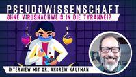 """Bild: SS Video: """" Pseudowissenschaft: Ohne Virusnachweis in die Tyrannei? – Interview mit Dr. Andrew Kaufman im Februar 2021"""" (www.kla.tv/18369) / Eigenes Werk"""