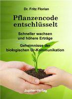 """Pflanzencode entschlüsselt"", Dr. Fritz Florian, ISBN 978-3-906571-40-9 Bild: Cover"