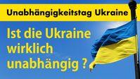 """Bild: SS Video: """" Unabhängigkeitstag Ukraine: Ist die Ukraine wirklich unabhängig?"""" (www.kla.tv/19719) / Eigenes Werk"""