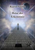Reise der Erkenntnis - Karin Feistle - All-Stern-Verlag