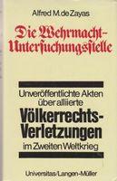"""Cover:  """"Die Wehrmacht-Untersuchungsstelle: Deutsche Ermittlungen uber Alliierte Volkerrechtsverletzungen Im Zweiten Weltkrieg"""" von  Alfred M. de/ Rabus, Walter Zayas"""