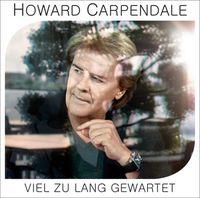 """Cover  """"Viel zu lang gewartet"""" von  Howard Carpendale"""