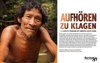 Survivals neue Werbekampagne Aufhören zu klagen leitet die weltweite Aufmerksamkeit auf das bedrohteste Volk der Welt.. Bild: Survival