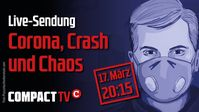 "Bild: Screenshot Youtube Video: ""Corona, Crash und Chaos. COMPACT-TV live am Dienstag, 20:15 Uhr"""