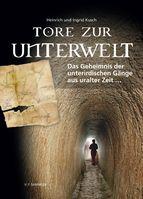 TORE ZUR UNTERWELT - Das Geheimnis der unterirdischen Gänge aus uralter Zeit …