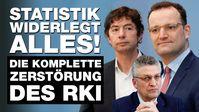 Die Zerstörung des RKI: Statistik widerlegt ALLES, was bisher gesagt wurde