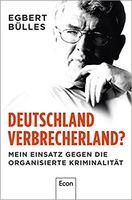 """Cover vom Buch: """"Deutschland, Verbrecherland?: Mein Einsatz gegen die organisierte Kriminalität"""""""