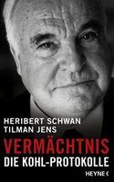 """Cover des Buches """"Vermächtnis Die Kohl-Protokolle""""  von Heribert Schwan und Tilman Jens"""