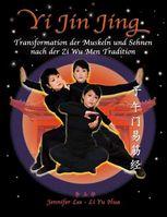 Buchtitel: Yi Jin Jing - Transformation der Muskeln und Sehnen nach der Zi Wu Men Tradition.