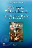 Die neue Weltordnung - Band 2 - Ziele, Orden und Rituale der Illuminati