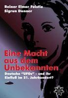"""Eine Macht aus dem Unbekannten - Deutsche """"UFOs"""" und ihr Einfluss im 21. Jahrhundert?"""