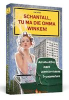 """Cover von """"Schantall, tu ma die Omma winken!"""""""