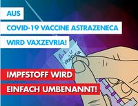 Etikettenschwindel Astrazeneca wird Vaxzevria Bild: AfD Deutschland
